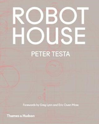 Robot House Peter Testa 9780500293447
