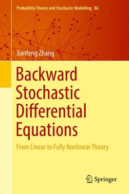 Backward Stochastic Differential Equations Jianfeng Zhang 9781493972548