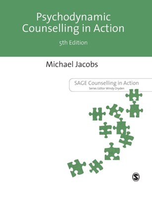 Psychodynamic Counselling in Action Michael Jacobs 9781473998155