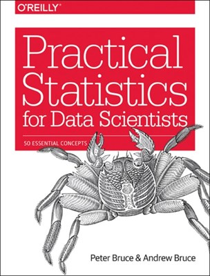 Practical Statistics for Data Scientists Andrew Bruce, PETER BRUCE 9781491952962