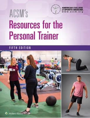 ACSM's Resources for the Personal Trainer American College of Sports Medicine 9781496322890