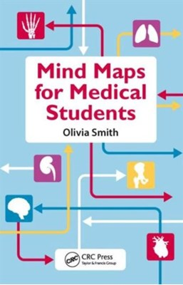 Mind Maps for Medical Students Olivia Antoinette Mary Smith, Olivia Antoinette Mary (Final Year Medical Student Smith 9781482250312