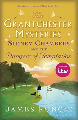 Sidney Chambers and The Dangers of Temptation James Runcie 9781408870235