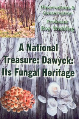A National Treasure: Dawyck: Its Fungal Heritage Roy Watling 9780722345382