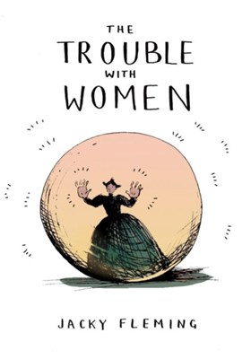 The Trouble With Women Jacky Fleming 9781910931097