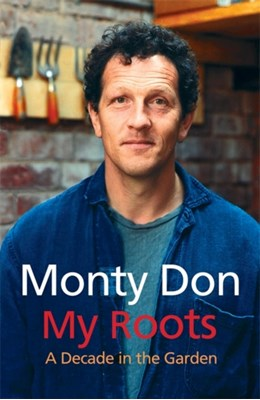 My Roots Monty Don 9780340834626
