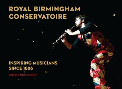 Royal Birmingham Conservatoire Christopher Morley 9781783963195