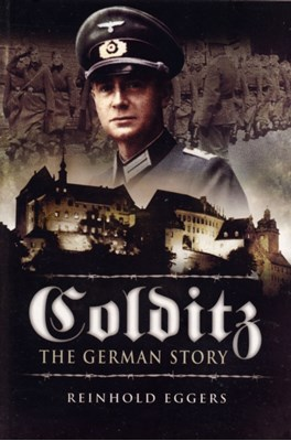 Colditz: the German Story Reinhold Eggers 9781844155361