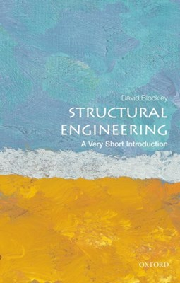 Structural Engineering: A Very Short Introduction David (Emeritus Professor and Senior Research Fellow Blockley 9780199671939