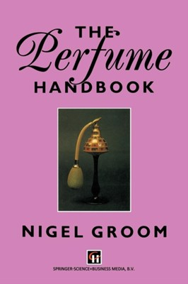 The Perfume Handbook Nigel Groom 9789401050159