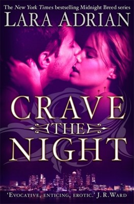 Crave The Night Lara Adrian 9781780335773