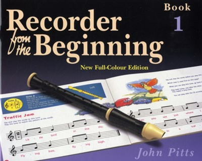 Recorder from the Beginning: Bk. 1: Pupil's Book John Pitts 9781844495245