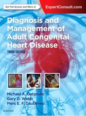 Diagnosis and Management of Adult Congenital Heart Disease Piers E.F. Daubeney, Michael A. Gatzoulis, Gary D. Webb 9780702069291