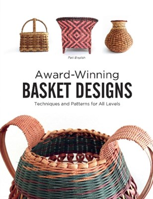 Award-Winning Basket Designs: Techniques and Patterns For All Levels Pati English 9780764349713