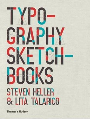 Typography Sketchbooks Lita Talarico, Steven Heller 9780500289686