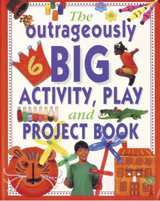 Outrageously Big Activity, Play and Project Book Lucy Painter 9781843091929