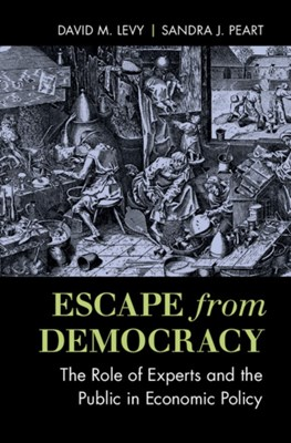 Escape from Democracy Sandra J. (University of Richmond) Peart, David M. (George Mason University Levy 9781316507131