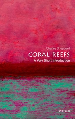 Coral Reefs: A Very Short Introduction Charles R. Sheppard, Charles (Professor in the School of Life Sciences Sheppard 9780199682775