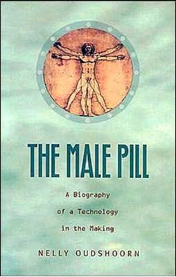 The Male Pill Nelly Everdina Oudshoorn 9780822331957