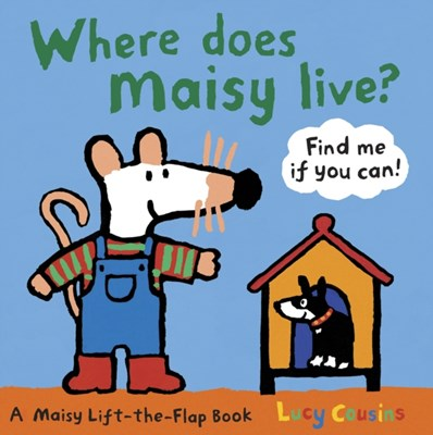 Where Does Maisy Live? Lucy Cousins 9781406323566