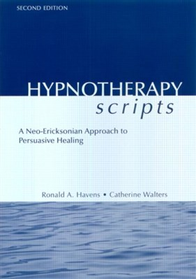 Hypnotherapy Scripts Ronald A. Havens, Catherine R. Walters, Catherine Walters 9781583913659