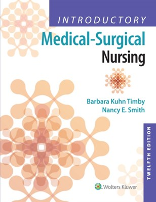 Introductory Medical-Surgical Nursing Barbara Kuhn Timby, Nancy E. Smith 9781496351333