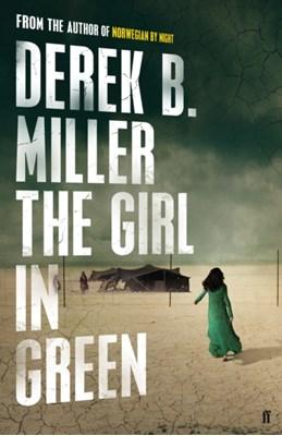 The Girl in Green Derek B. Miller 9780571313952