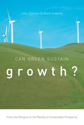 Can Green Sustain Growth? Mark Huberty, John Zysman 9780804799478