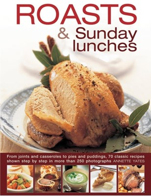 Roasts & Sunday Lunches Annette Yates 9780754830740