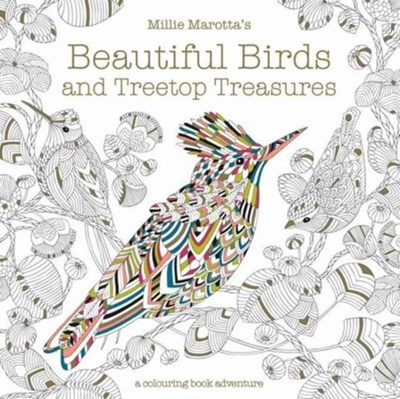 Millie Marotta's Beautiful Birds and Treetop Treasures Millie Marotta 9781849944434