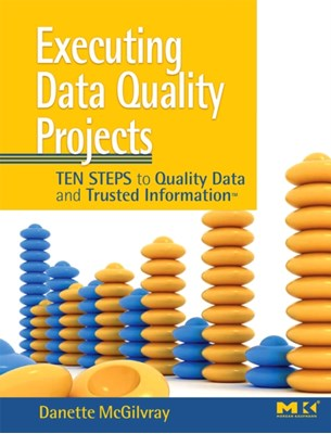 Executing Data Quality Projects Danette (Granite Falls Consulting McGilvray 9780123743695