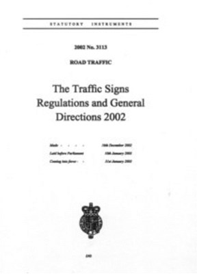 The Traffic Signs Regulations and General Directions 2002 Great Britain 9780110429427