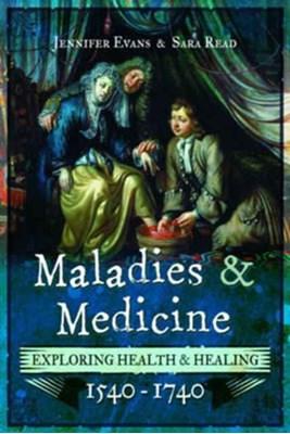Maladies and Medicine Jennifer Evans 9781473875715