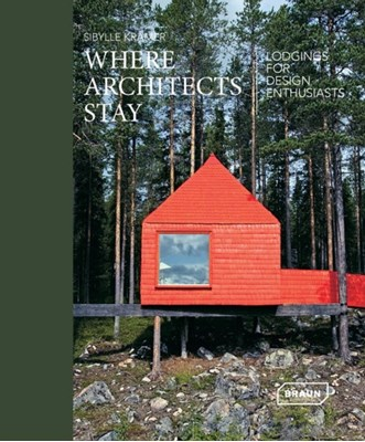 Where Architects Stay Sibylle Kramer 9783037682081