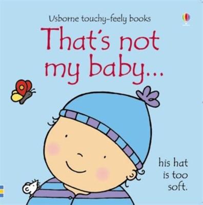 That's Not My Baby (Boy) Fiona Watt 9781409506263