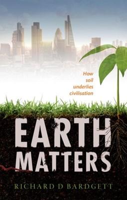 Earth Matters Richard D. Bardgett 9780199668564