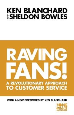 Raving Fans! Sheldon Bowles, Kenneth Blanchard 9780006530695