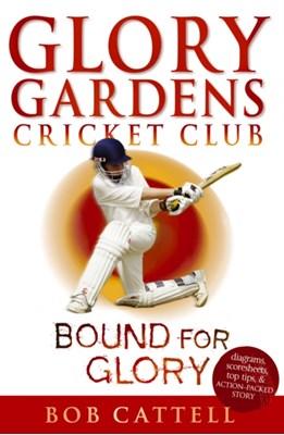 Glory Gardens 2 - Bound For Glory Bob Cattell 9780099461210