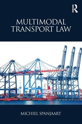 Multimodal Transport Law Michiel Spanjaart 9780415789813