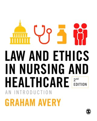 Law and Ethics in Nursing and Healthcare Graham Avery 9781412961745
