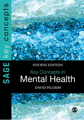Key Concepts in Mental Health David Pilgrim 9781473973015
