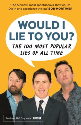 Would I Lie To You? Presents The 100 Most Popular Lies of All Time Peter Holmes, Ben Caudell, Saul Wordsworth 9780571328109