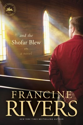 And The Shofar Blew Francine Rivers 9781414370675