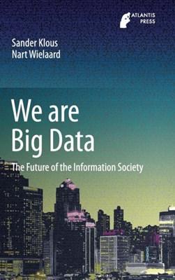 We are Big Data Sander Klous, Nart Wielaard 9789462391826