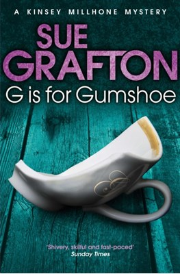 G is for Gumshoe Sue Grafton 9781447212270