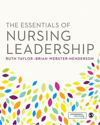 The Essentials of Nursing Leadership  9781412962025