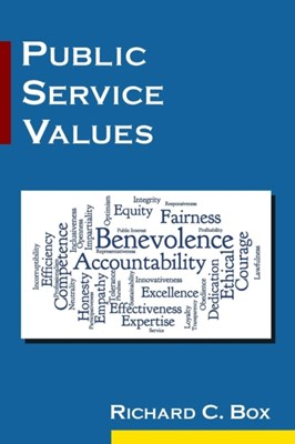 Public Service Values Richard C. Box, Richard C. (Park University Box 9780765643650
