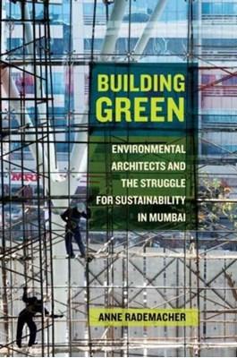 Building Green Anne Rademacher 9780520296008
