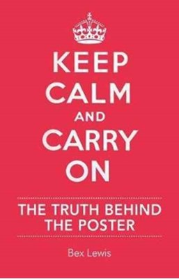 Keep Calm and Carry on Bex Lewis 9781904897347