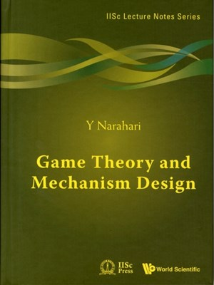 Game Theory And Mechanism Design Y. Narahari 9789814525046